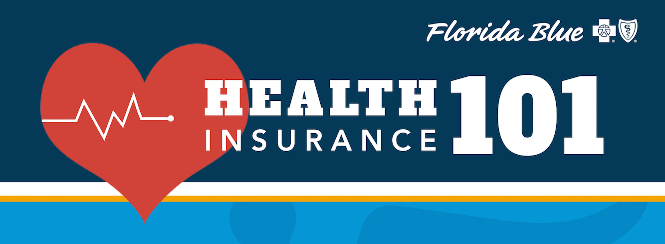 Health Insurance Florida >> Health Insurance 101 10 Terms You Should Know Before